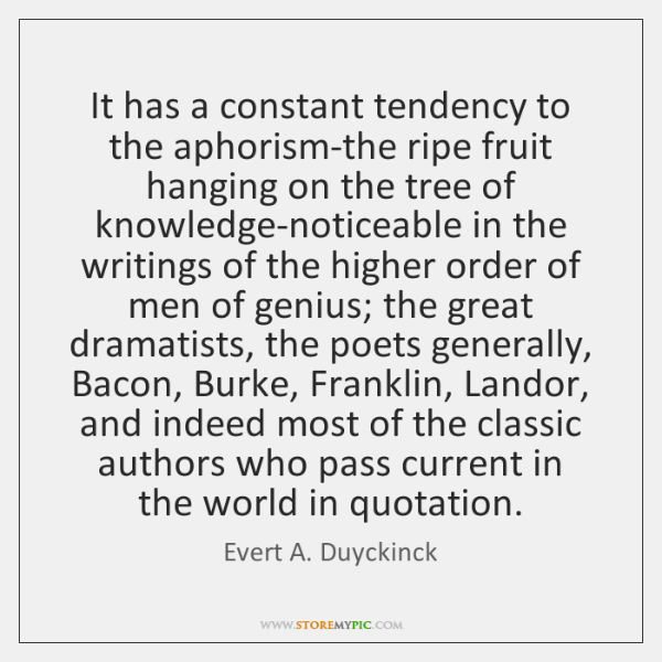 It has a constant tendency to the aphorism-the ripe fruit hanging on ...