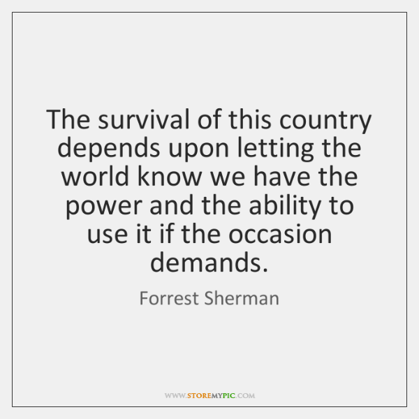 The survival of this country depends upon letting the world know we ...