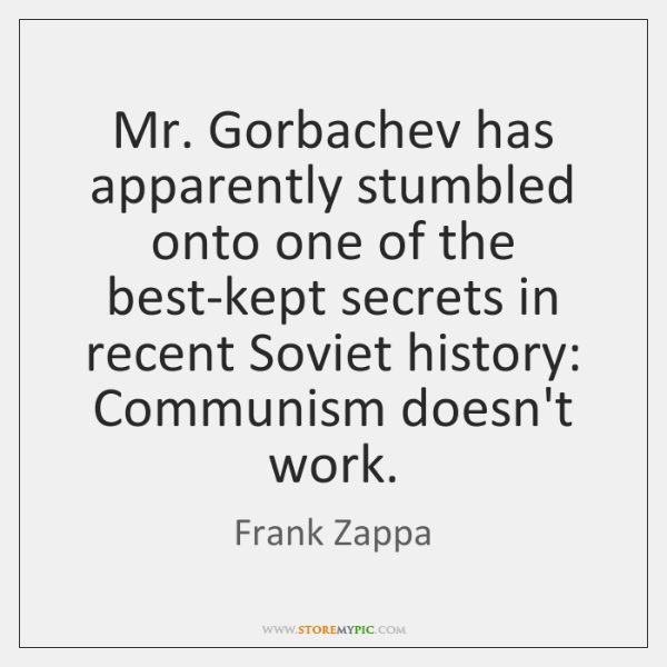 Mr. Gorbachev has apparently stumbled onto one of the best-kept secrets in ...