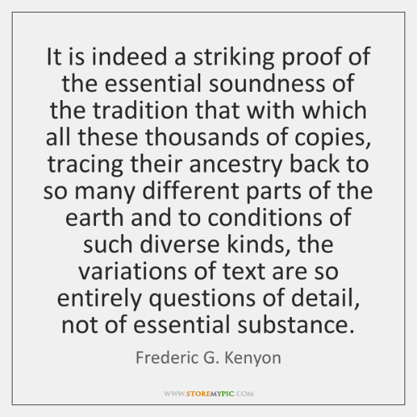 It is indeed a striking proof of the essential soundness of the ...