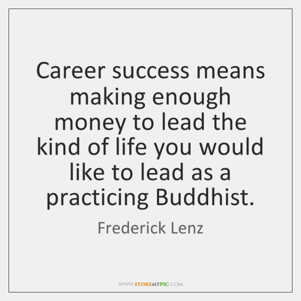 Career success means making enough money to lead the kind of life ...