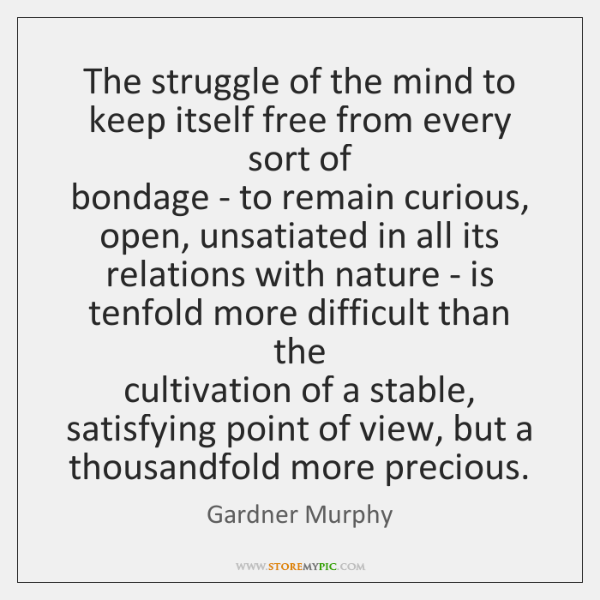 The struggle of the mind to keep itself free from every sort ...