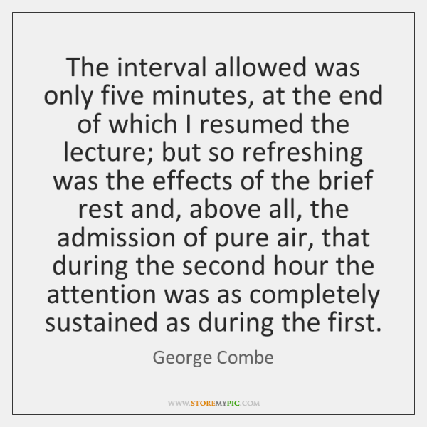 The interval allowed was only five minutes, at the end of which ...