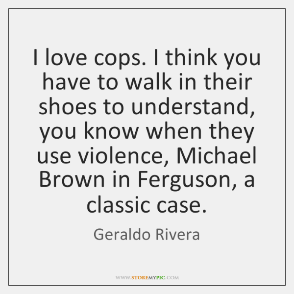 I Love Cops I Think You Have To Walk In Their Shoes Storemypic