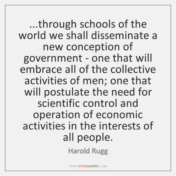 ...through schools of the world we shall disseminate a new conception of ...