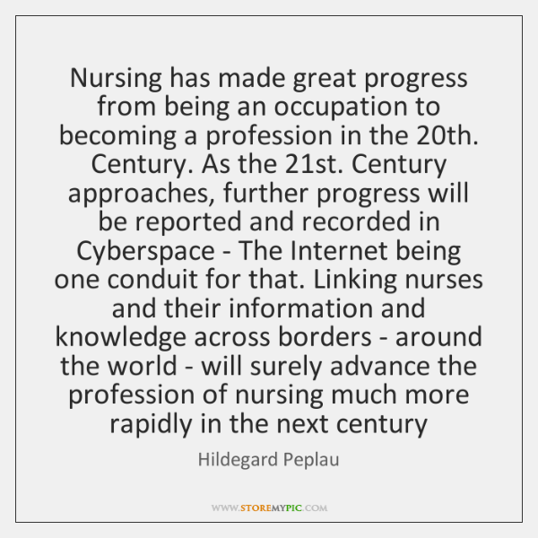 Nursing has made great progress from being an occupation to becoming a ...