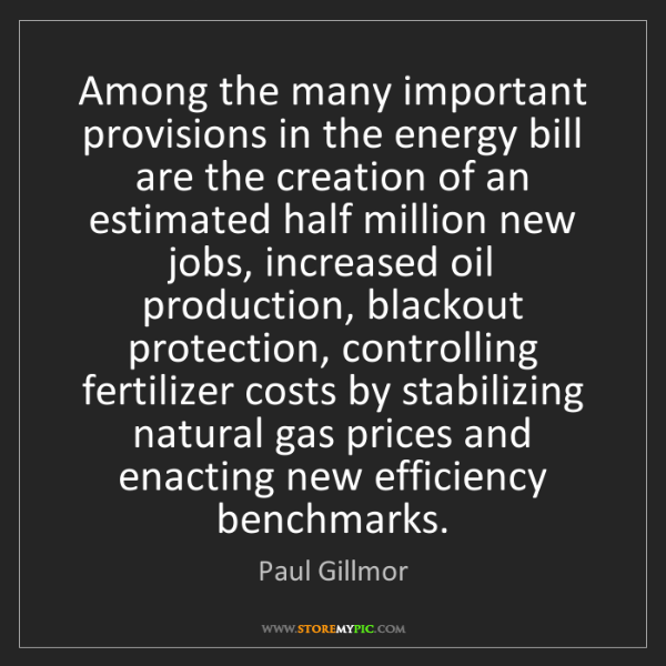 Paul Gillmor: Among the many important provisions in the energy bill...