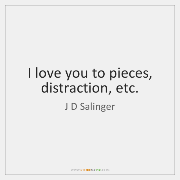 J D Salinger Quotes Storemypic