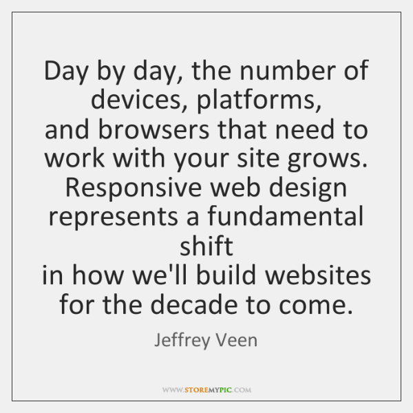 Day by day, the number of devices, platforms,   and browsers that need ...