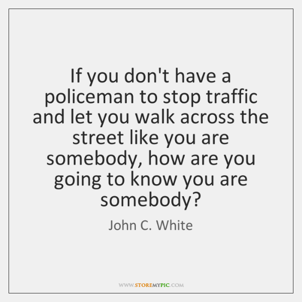 If you don't have a policeman to stop traffic and let you ...