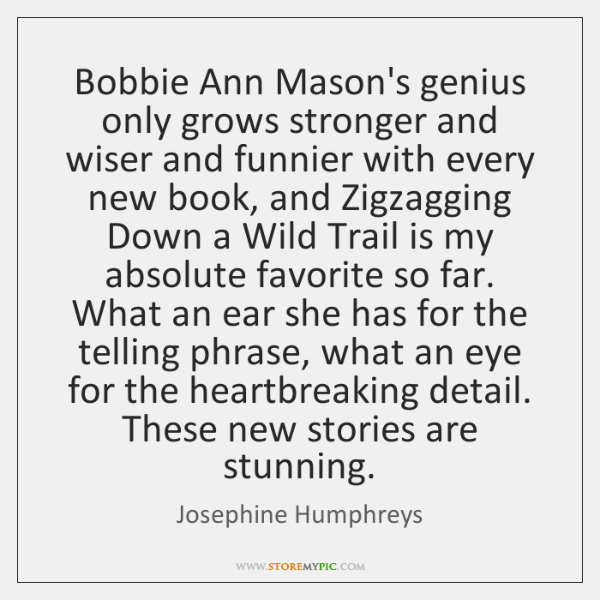 Bobbie Ann Masons Genius Only Grows Stronger And Wiser And Funnier