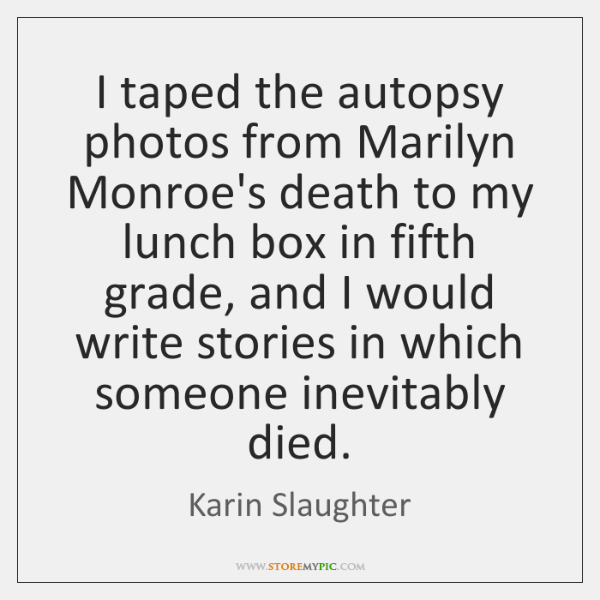 I taped the autopsy photos from Marilyn Monroe's death to my lunch ...