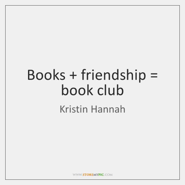 Books + friendship = book club