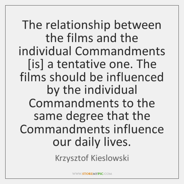 The relationship between the films and the individual Commandments [is] a tentative ...