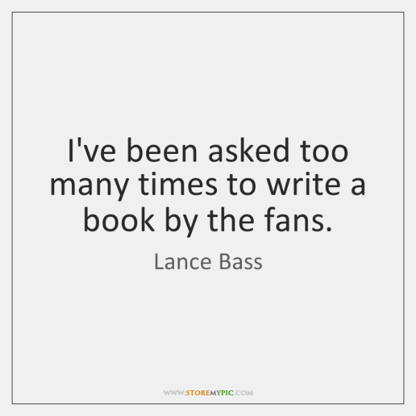 I've been asked too many times to write a book by the ...