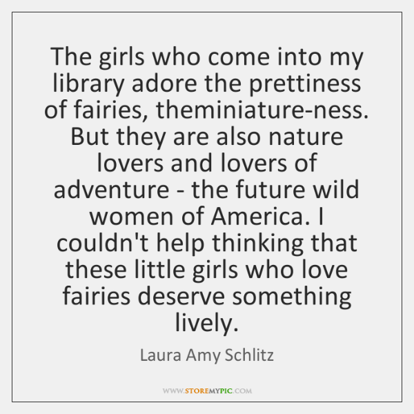 The girls who come into my library adore the prettiness of fairies, ...