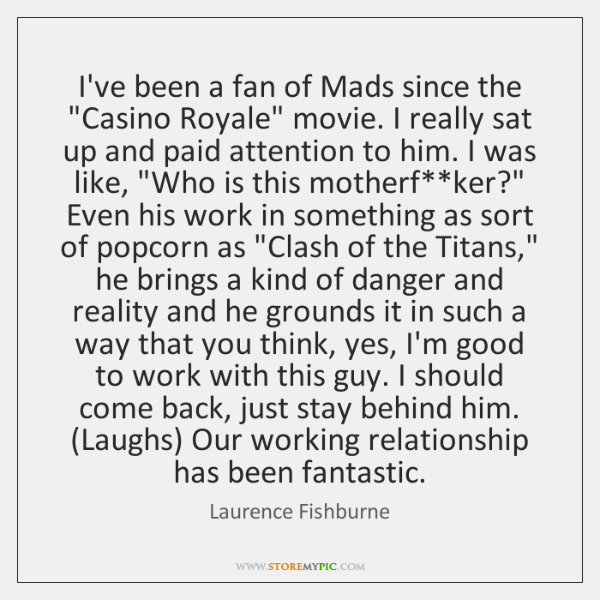 """I've been a fan of Mads since the """"Casino Royale"""" movie. I ..."""