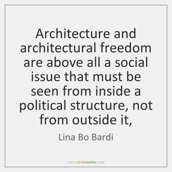 Architecture and architectural freedom are above all a social issue that must ...