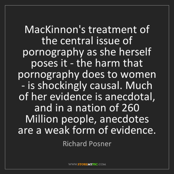 Richard Posner: MacKinnon's treatment of the central issue of pornography...