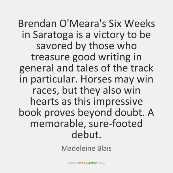 Brendan O'Meara's Six Weeks in Saratoga is a victory to be savored ...