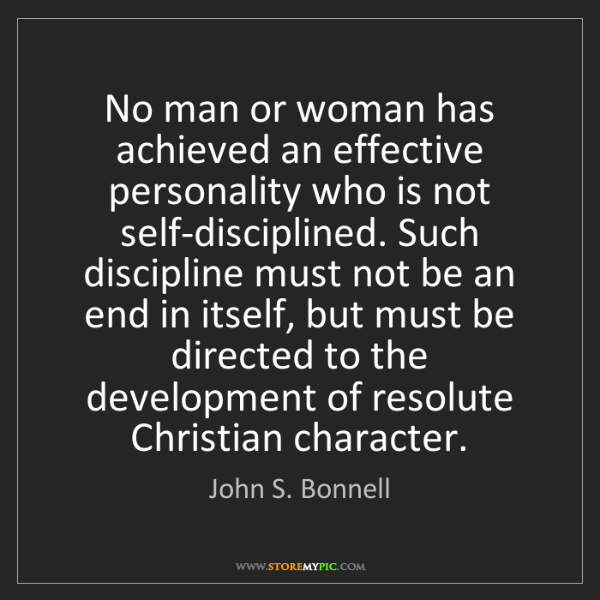 John S. Bonnell: No man or woman has achieved an effective personality...
