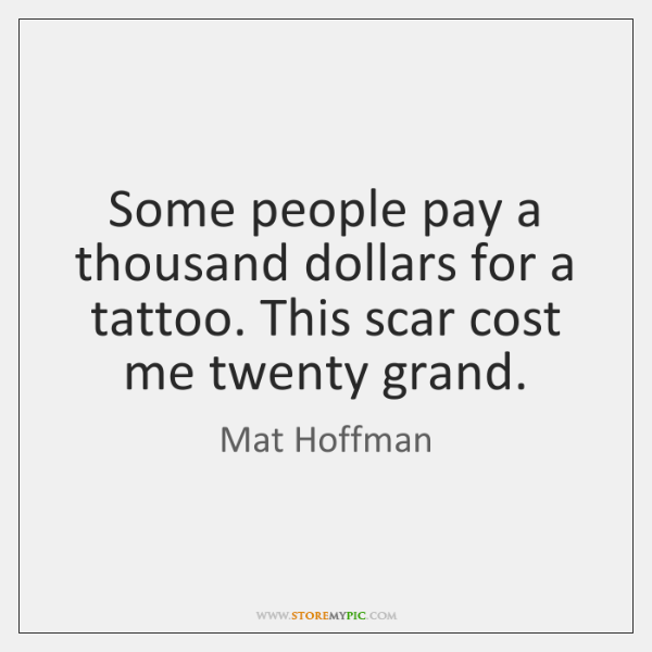 Some people pay a thousand dollars for a tattoo. This scar cost ...
