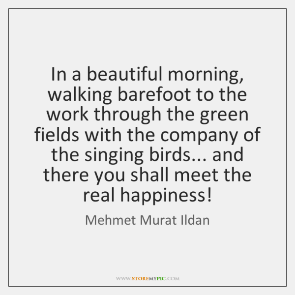 In a beautiful morning, walking barefoot to the work through the green ...