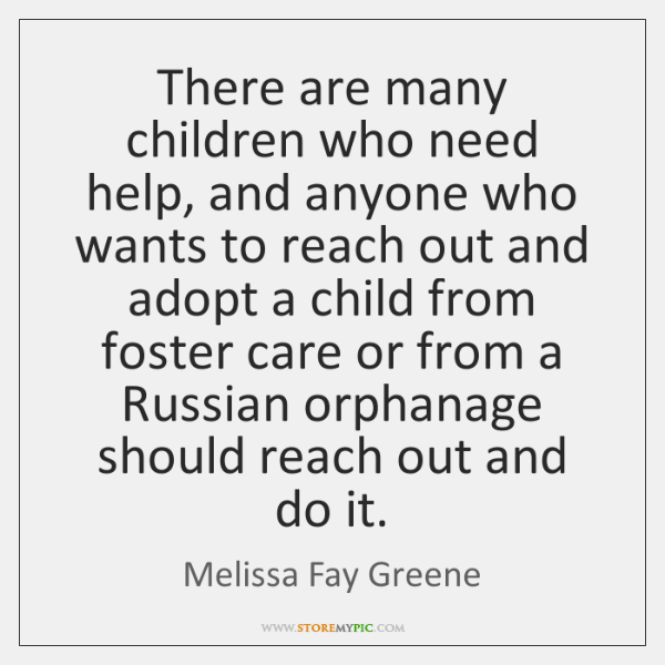 There are many children who need help, and anyone who wants to ...