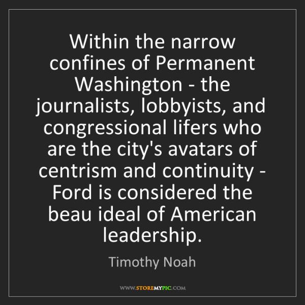 Timothy Noah: Within the narrow confines of Permanent Washington -...