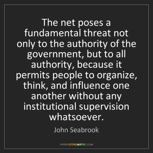 Fundamental Quotes Images: John Seabrook: The Net Poses A Fundamental Threat Not Only