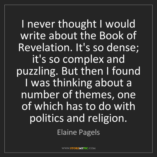 Elaine Pagels: I never thought I would write about the Book of Revelation....