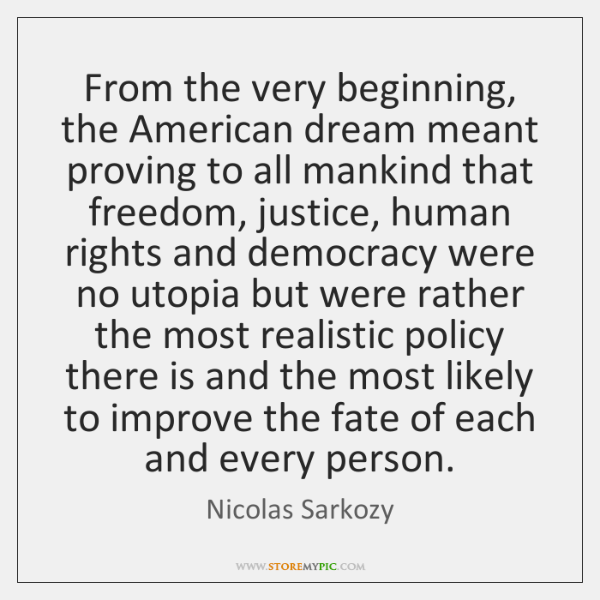 From the very beginning, the American dream meant proving to all mankind ...