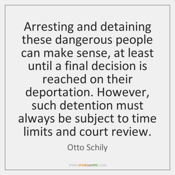 Arresting and detaining these dangerous people can make sense, at least until ...
