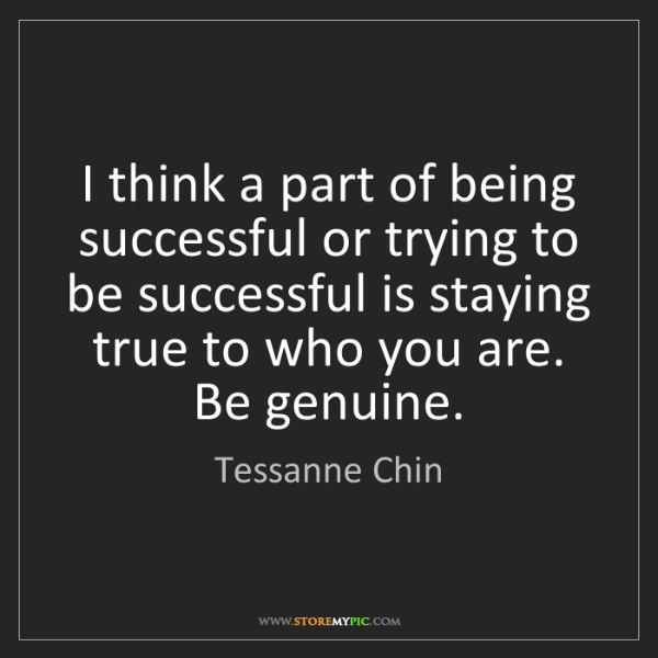 Tessanne Chin: I think a part of being successful or trying to be successful...