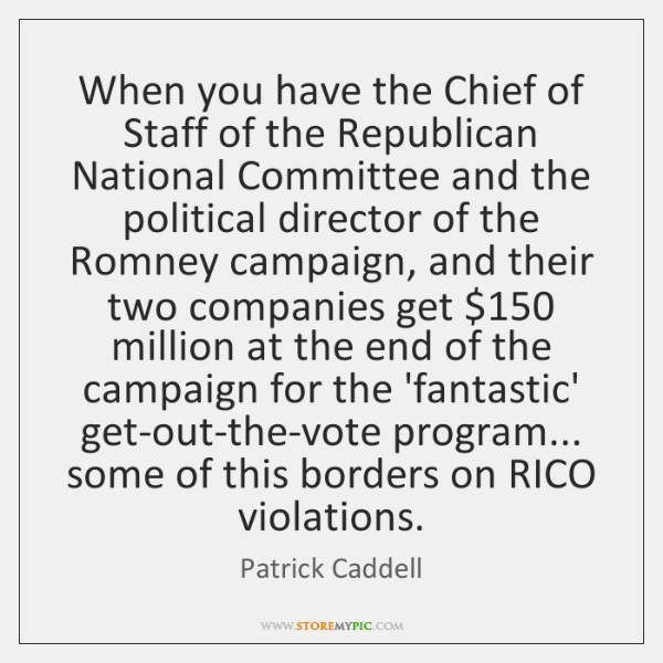 When you have the Chief of Staff of the Republican National Committee ...