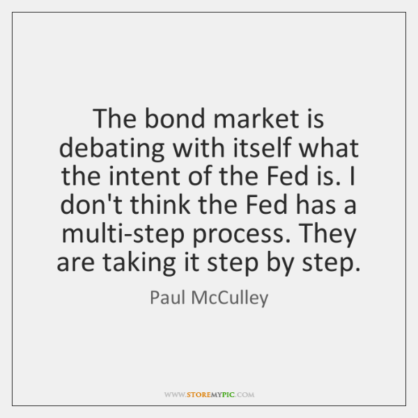 The bond market is debating with itself what the intent of the ...
