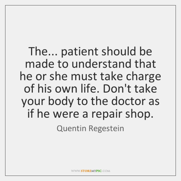 The... patient should be made to understand that he or she must ...