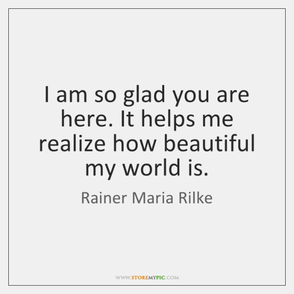 I am so glad you are here. It helps me realize how ...