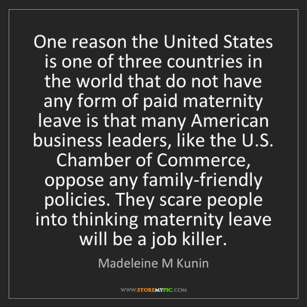 Madeleine M Kunin: One reason the United States is one of three countries...