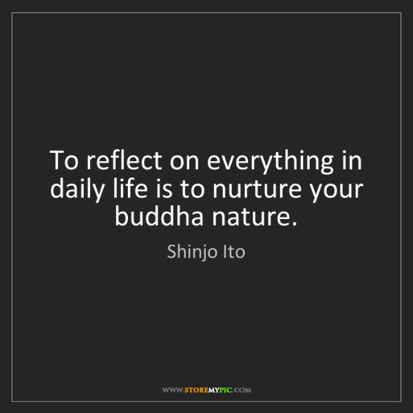 Shinjo Ito: To reflect on everything in daily life is to nurture...