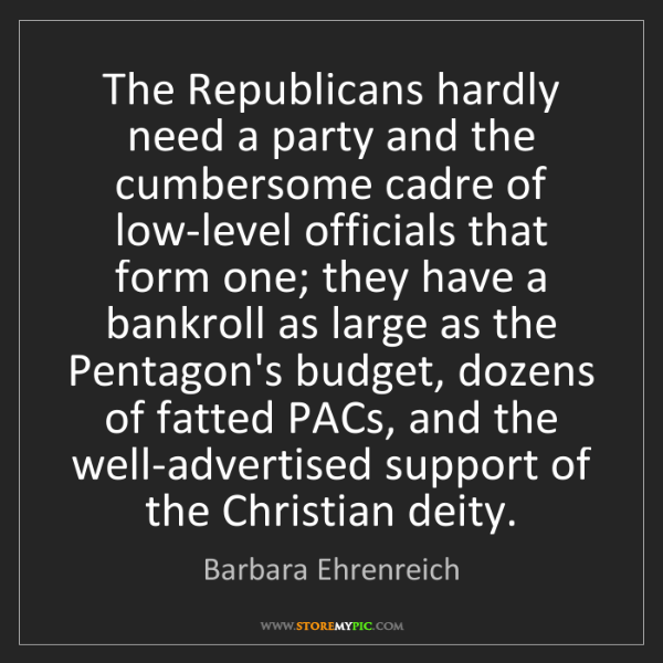 Barbara Ehrenreich: The Republicans hardly need a party and the cumbersome...