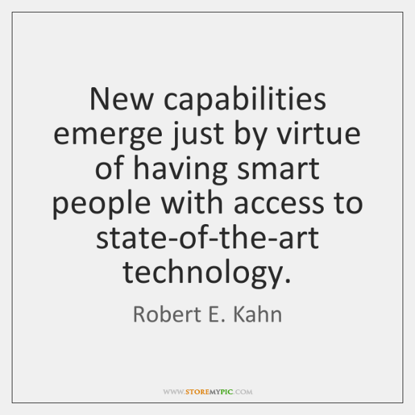 New capabilities emerge just by virtue of having smart people with access ...