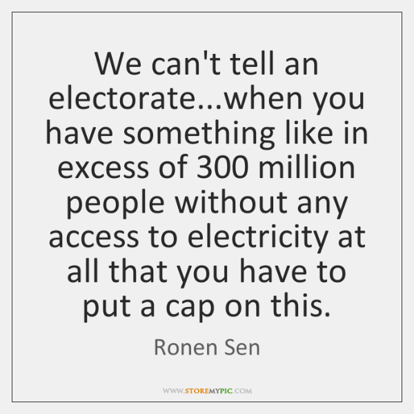 We can't tell an electorate...when you have something like in excess ...