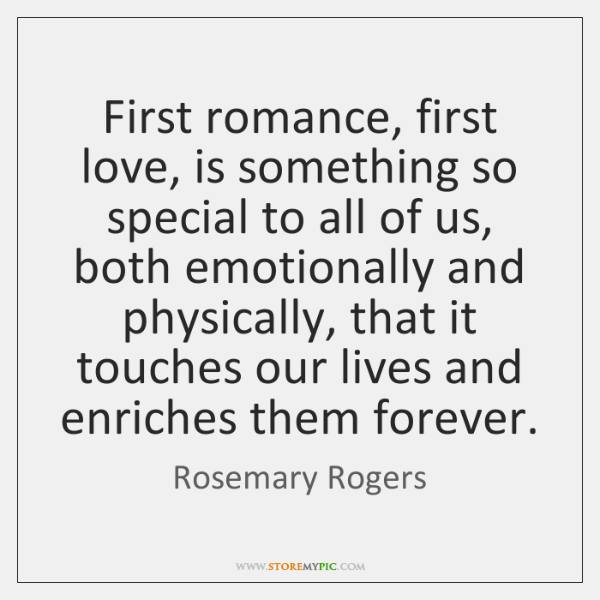 First romance, first love, is something so special to all of us, ...