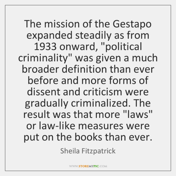 The mission of the Gestapo expanded steadily as from 1933 onward,