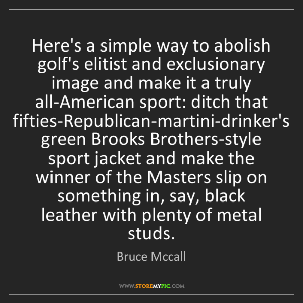 Bruce Mccall: Here's a simple way to abolish golf's elitist and exclusionary...