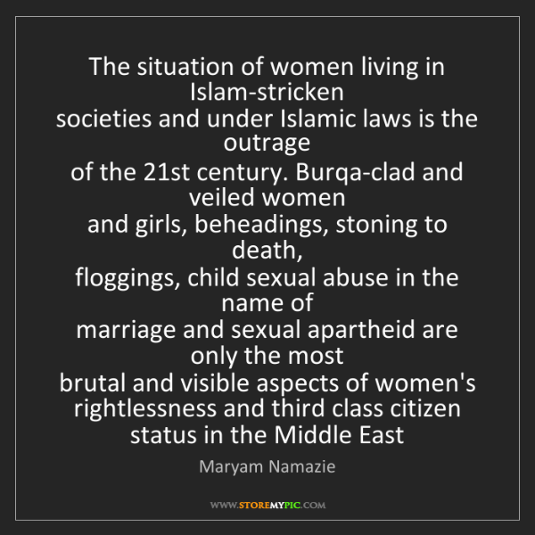 Maryam Namazie: The situation of women living in Islam-stricken   societies...