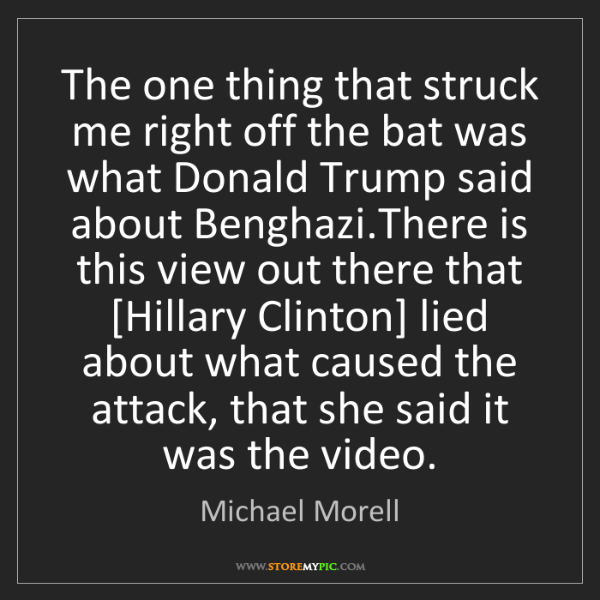Michael Morell: The one thing that struck me right off the bat was what...
