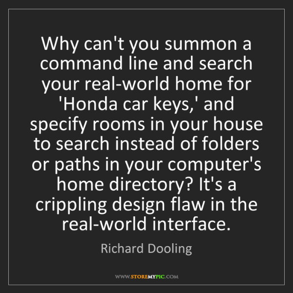 Richard Dooling: Why can't you summon a command line and search your real-world...