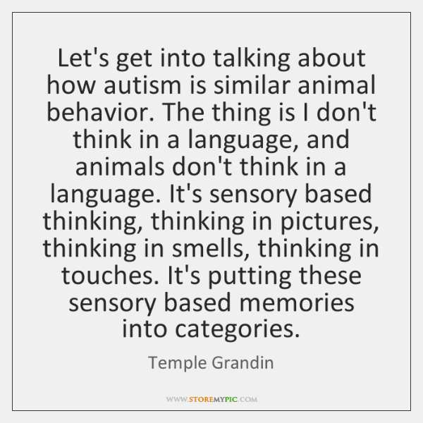 Let's get into talking about how autism is similar animal behavior. The ...